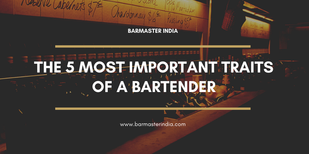 The 5 Most Important Traits of a Bartender